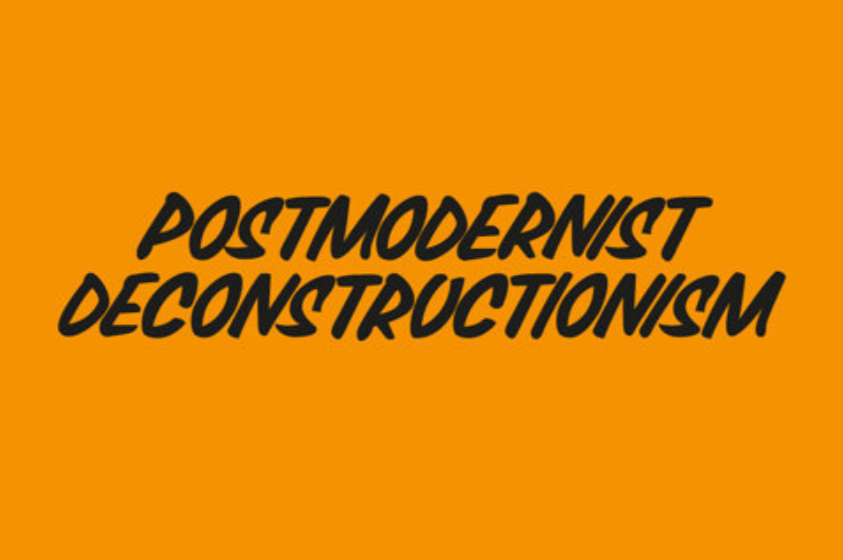 Postmodernist Deconstructionism